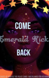 Come Back by Emerald Ricks
