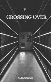 Crossing Over by AA Elfanbaum