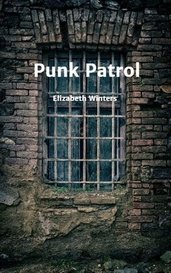 Punk Patrol by Elizabeth Winters