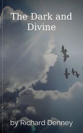 The Dark and Divine by Richard Denney