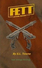 Fett: A Star Wars Story by Raw Sewage Writings
