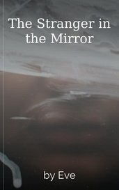 The Stranger in the Mirror by Eve