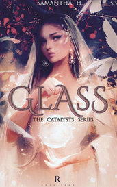 GLASS    The Catalysts Series, #1 by asterism
