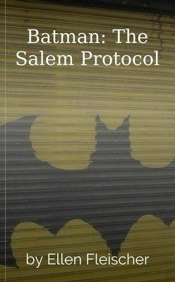 Batman: The Salem Protocol by Ellen Fleischer