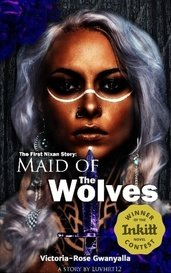 The First Nixan Story: Maid of the wolves by Victoria-Rose Gwanyalla