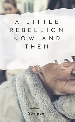 A Little Rebellion Now and Then by SSkipper