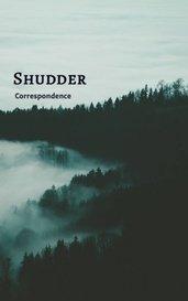 Shudder by Correspondence