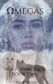 Omegas: Book 2 of The Wolf Wars Saga by AMR