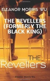THE REVELLERS (FORMERLY THE BLACK KING) by Eleanor Morris Wu