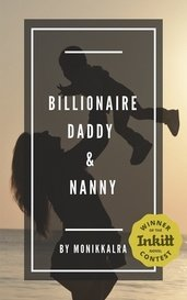 Billionaire Daddy & Nanny by Monikkalra