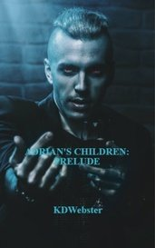 ADRIAN'S CHILDREN: PRELUDE by KDWebster