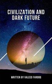 Civilization and dark future by valeed
