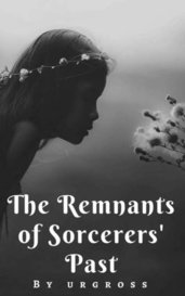 The Remnants of Sorcerers' Past by urgross