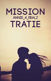 Mission Tratie by Annie_4_Realz