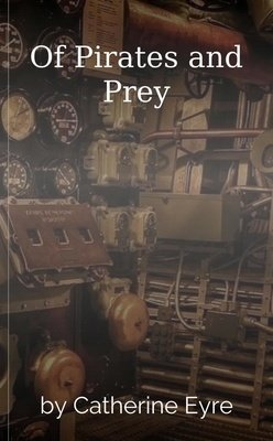 Of Pirates and Prey by Catherine Eyre