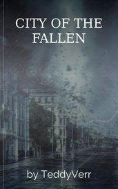CITY OF THE FALLEN by TeddyVerr