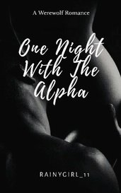 One Night With The Alpha by rainygirl_11