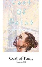 Coat of Paint by Anastasia R.M