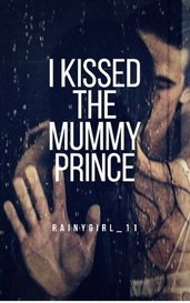 I Kissed The Mummy Prince by rainygirl_11