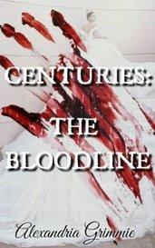 Centuries: The Bloodline by Alexandria Grimmie