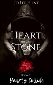 Heart of Stone - Book 2: Hearts Collide by JoLeeHunt