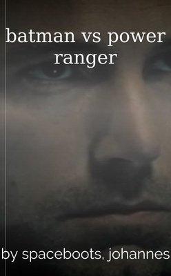 batman vs power ranger by spaceboots, johannes