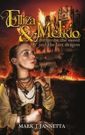 Elliza & Melkio: The Lambs, The Sword And The Last Dragon. by Mark J  J