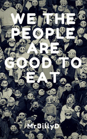We the People Are Good to Eat by MrBillyD