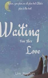 Waiting for her love (Sophia 1) by Um_Royhan
