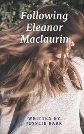 Following Eleanor Maclaurin by Jusslie