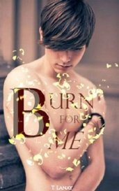 Burn For Me (Blue Moon Series) (Book 4) by T. Lanay