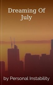 Dreaming Of July by Personal Instability