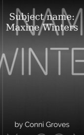 Subject name: Maxine Winters by Conni Groves