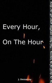 Every Hour, On The Hour by J. Dessarroy