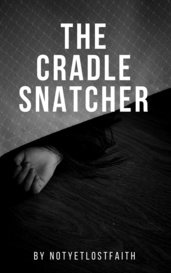 The Cradle Snatcher by NotYetLostFaith