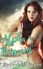 Alpha's Mermaid by RebekahLThompson