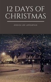 12 Days of Christmas by Jessica Lee LaFountain