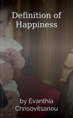 Definition of Happiness by Evanthia Chrisovitsanou