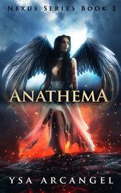 Nexus Series Book 1: ANATHEMA by ysa_arcangel