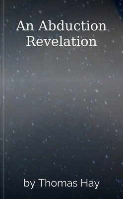 An Abduction Revelation by Thomas Hay