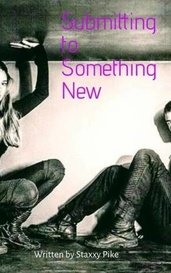 Submitting to Something New by Stax