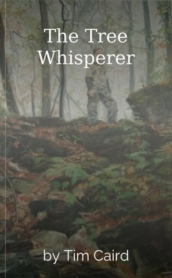 The Tree Whisperer by Tim Caird