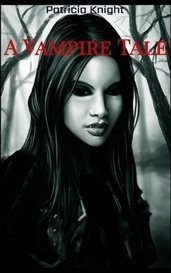 A Vampire Tale by Patricia Knight