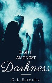 Light Amongst Darkness by C.L.Horler