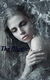 The Mystic by QueenOfTheImmortal