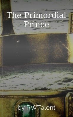 The Primordial Prince by RWTalent