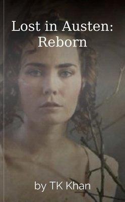 Lost in Austen: Reborn by TK Khan