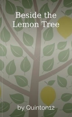 Beside the Lemon Tree by Quinton12