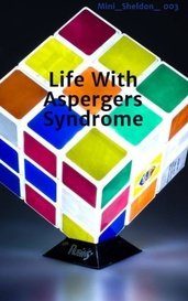 Life With Aspergers Syndrome by Mini_Sheldon_ 003