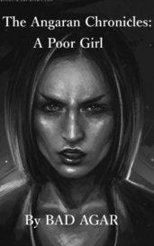 The Angaran Chronicles: A Poor Girl by BAD_Agar